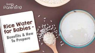 Rice Water for Babies -  Health Benefits & Recipes
