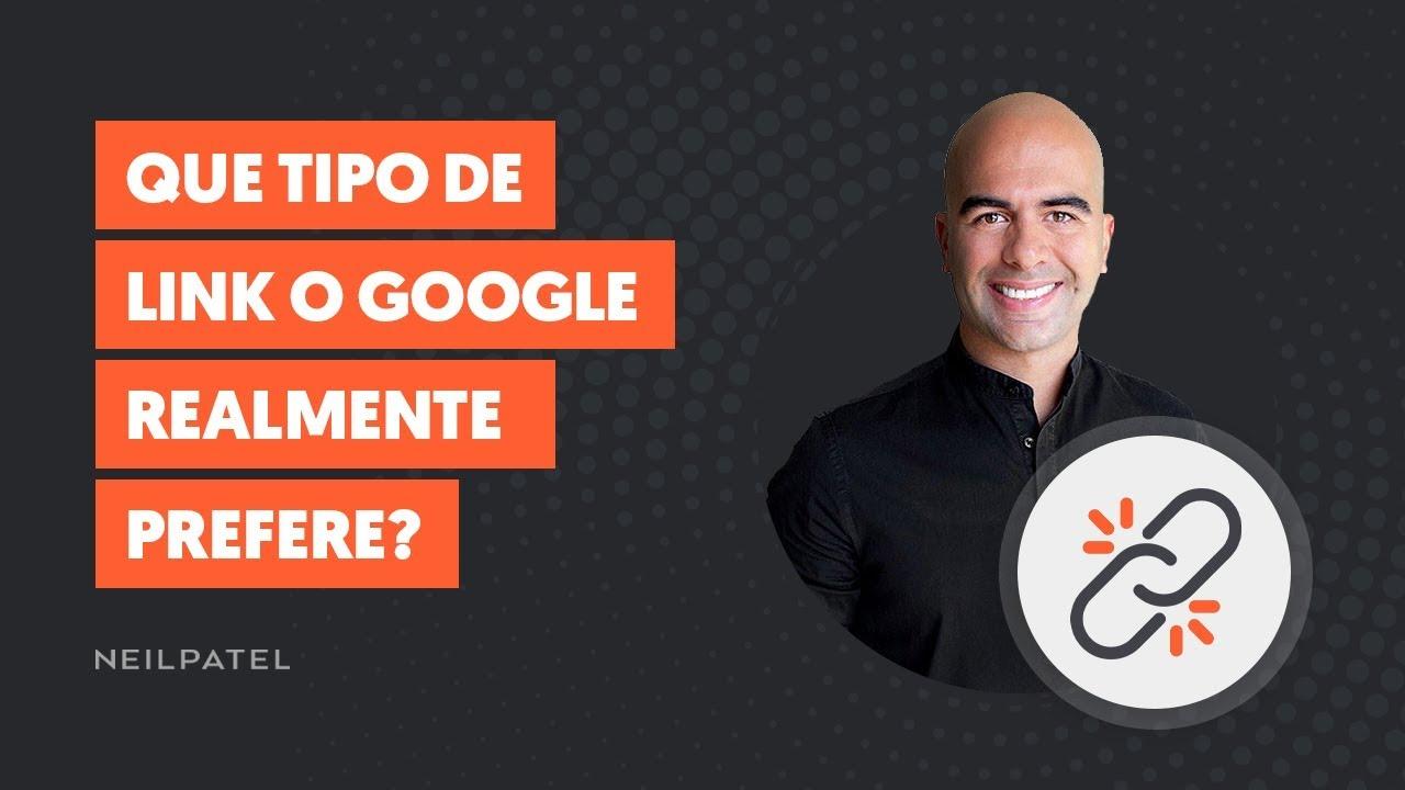Que Tipo de Link o Google Realmente Prefere?