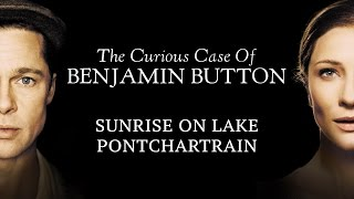 The Curious Case Of Benjamin Button - Sunrise On Lake Pontchartrain - Alexandre Desplat