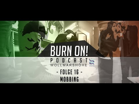 Burn On! Folge 16 – Mobbing