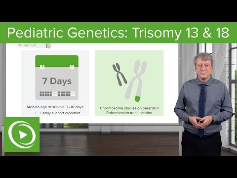 Trisomy 13 & 18 – Pediatric Genetics | Lecturio