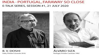 "Legendary architects BV Doshi & Alvaro Siza - ""Portugal-India, Faraway so close"