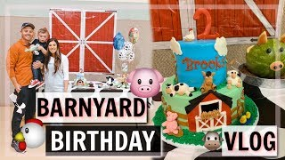BARNYARD TODDLER BIRTHDAY PARTY!   BROOKS TURNS 2 + DAY IN THE LIFE VLOG!