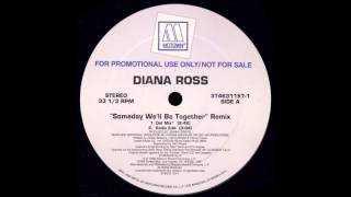 Diana Ross - Someday We'll Be Together (Def Mix)