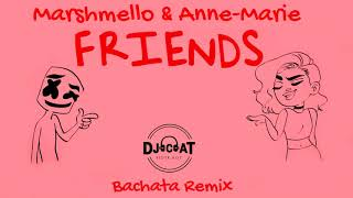 Marshmello & Anne-Marie - Friends (Bachata Remix 2018 DJ Cat)