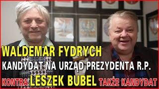 Waldemar Fydrych kandydat na urząd Prezydenta RP kontra Leszek Bubel, także kandydat