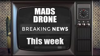 This Weeks Mads Drone News - 004