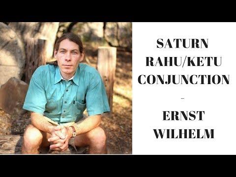 SATURN + RAHU/KETU CONJUNCTION - ERNST WILHELM