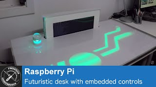 PiDesk - Futuristic Desk With Embedded Controls, Using Raspberry Pi