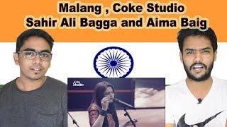 Indian Reaction On Malang   Sahir Ali Bagga And Aima Baig   Coke Studio   Swaggy D