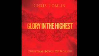 Chris Tomlin - Come Thou Long Expected Jesus