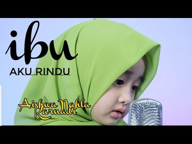 IBU AKU RINDU (COVER) - AISHWA NAHLA KARNADI
