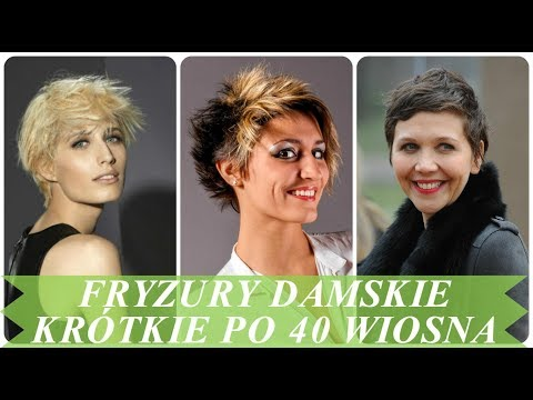 Modne Fryzury Na Krótkie Włosy Dla Pań Po 40 Wiosna 2018 Kanał Mody