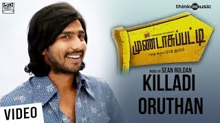Killadi Oruthan Official Full Song - Mundasupatti