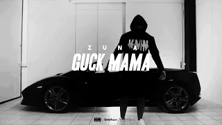 ZUNA   GUCK MAMA Prod. By LUCRY (Official 4K Video)