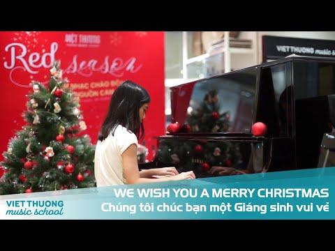 WE WISH YOU A MERRY CHRISTMAS - HỌC VIÊN TRƯỜNG ÂM NHẠC VIỆT THƯƠNG