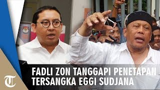 Eggi Sudjana Ditetapkan Jadi Tersangka, Fadli Zon Beri Tanggapan