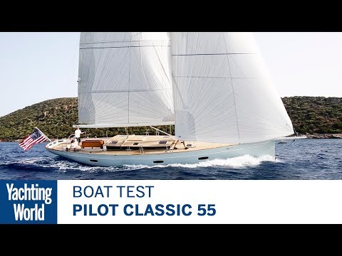 Pilot Classic 55 | Yacht Test | Yachting World