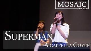 Superman (原唱:江海迦 AGA) A cappella cover - MosaicHK Annual Concert 2016
