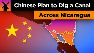 The Insane Chinese Plan to Build a Canal Across Nicaragua thumbnail