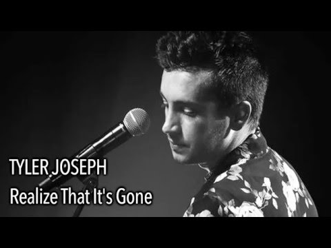 Tyler Joseph - Realize That It's Gone (With Lyrics)