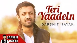 Teri Yaadein - Darshit Nayak  - darshitnayak