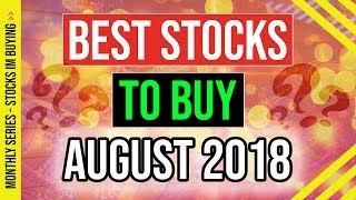 🔥 3 Stocks to Buy in August 2018? 🔥