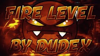 Weekly Demon #10 | ''Fire Level'' by Dudex [All Coins] | Geometry Dash [2.11]
