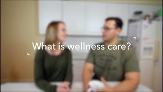 Defining Wellness Care