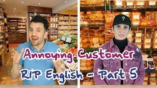 Annoying Customer (RIP English Part 5) | OZZY RAJA