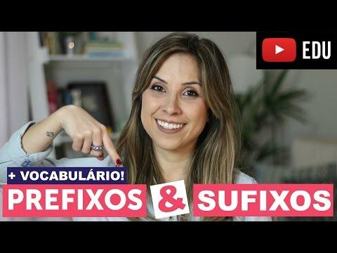 Aumente seu vocabulário em inglês: PREFIXOS e SUFIXOS