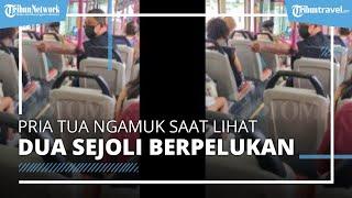Viral Video Pria Tua Ngamuk Lihat Pasangan Muda Berpelukan di Dalam Bus, Minta Sopir Panggil Polisi