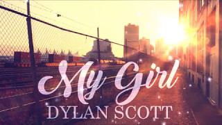 Dylan Scott - My Girl (Lyric Video)