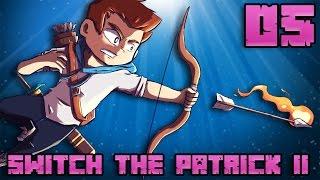 SWITCH THE PATRICK II #05 : JE VEUX ÊTRE SWITCH !!!