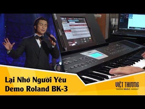 Demo organ Roland E-X20 | Lại Nhớ Người Yêu