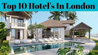 Top 10 Best Hotels in London || Best Hotel In London UK 2020 || Advotis4u