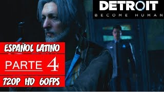 Detroit: Become Human | Walkthrough en Español Latino | Parte 4 (Sin Comentarios)