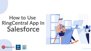 How To Use RingCentral App In Salesforce | Salesforce Service Cloud