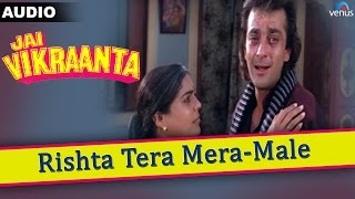 Jai Vikraanta : Rishta Tera Mera- Male Full Audio Song With