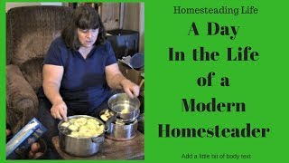 Homesteading Lifestyle: Day in the Life of a Modern Homesteader