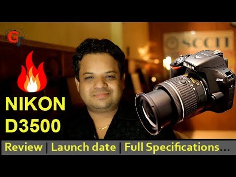 Nikon D3500 Review | Launch date | Price | Full