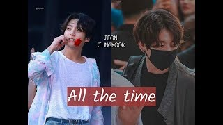 Jungkook  ALL THE TIME [fmv]