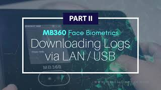 MB360 Face Biometrics - Video Tutorial Part II