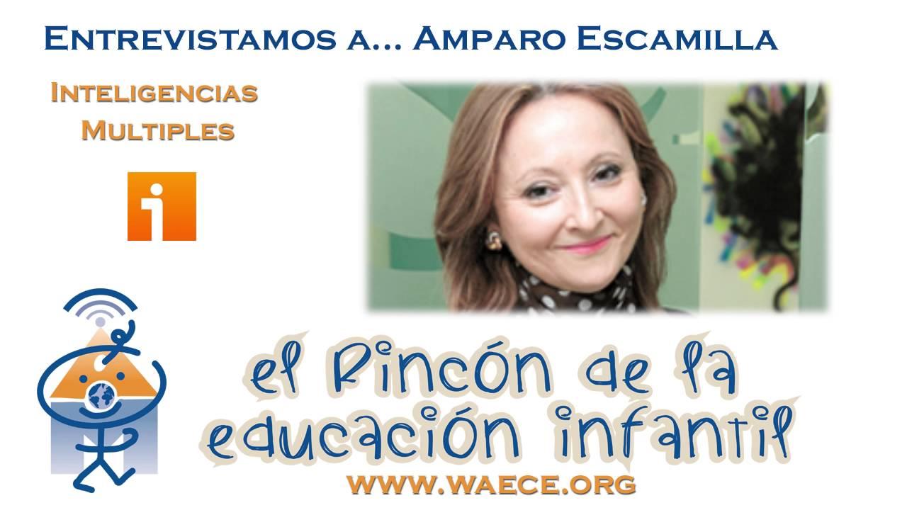 Las Inteligencias Múltiples: Entrevista Amparo Escamilla