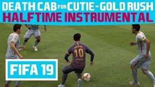 [FIFA19] Halftime Instrumental: Death Cab For Cutie   Gold Rush