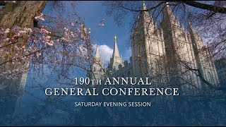 April 2020 General Conference - Saturday Evening Session