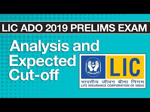 LIC ADO 2019 Prelims Analysis & Expected Cut Off (Category-wise)