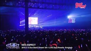 "【Live Footage】BanG Dream! 5th☆LIVE: Roselia - ""Neo-Aspect"""