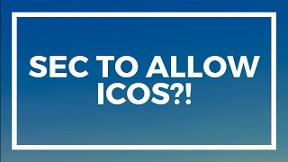 SEC Allows ICOs?! Proposal to exempt tokens from securities laws