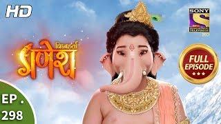 Vighnaharta Ganesh - Ep 298 - Full Episode - 11th October, 2018